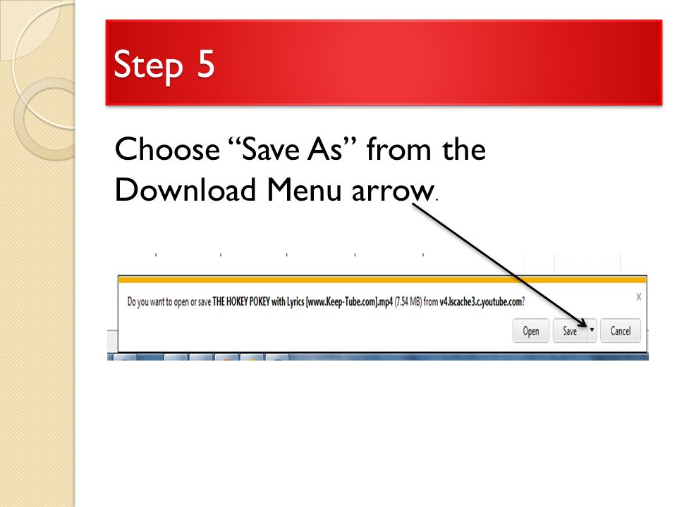 Step 5 Choose Save As from the Download Menu arrow.