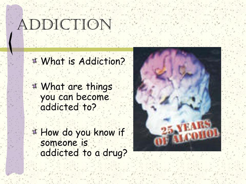 addiction What is Addiction