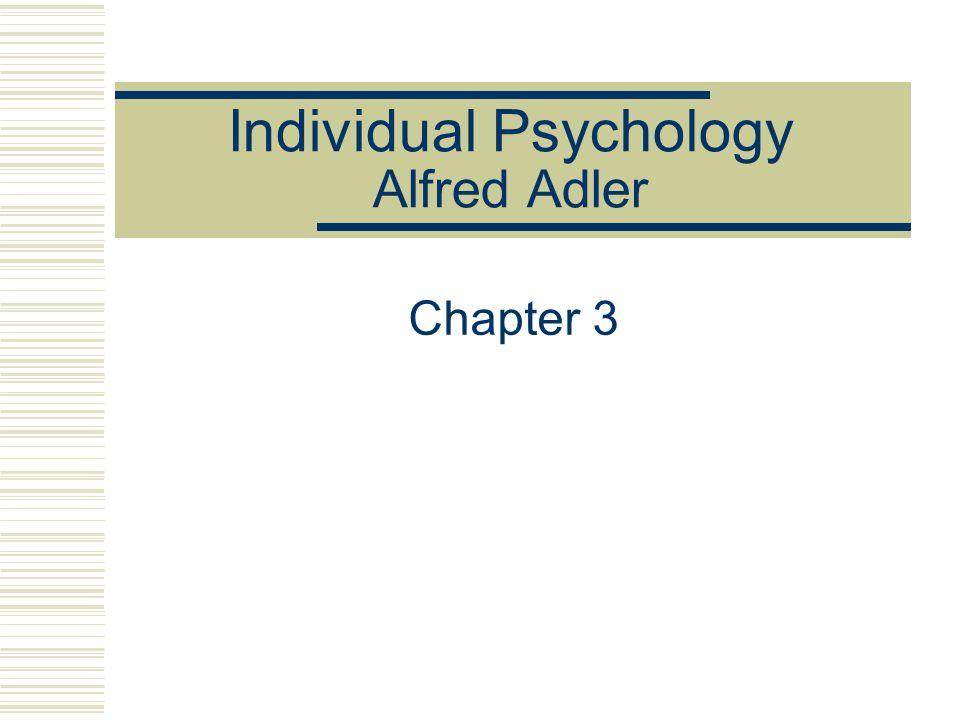 Individual Psychology Alfred Adler
