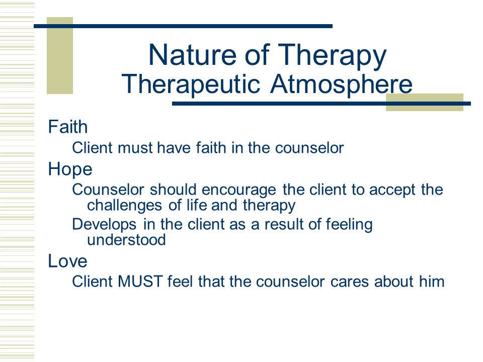Nature of Therapy Therapeutic Atmosphere