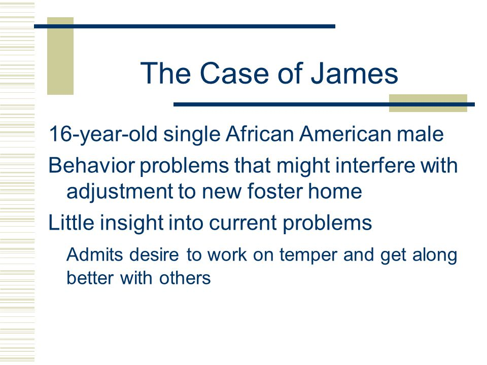 The Case of James 16-year-old single African American male