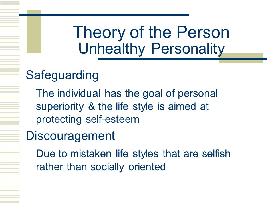 Theory of the Person Unhealthy Personality