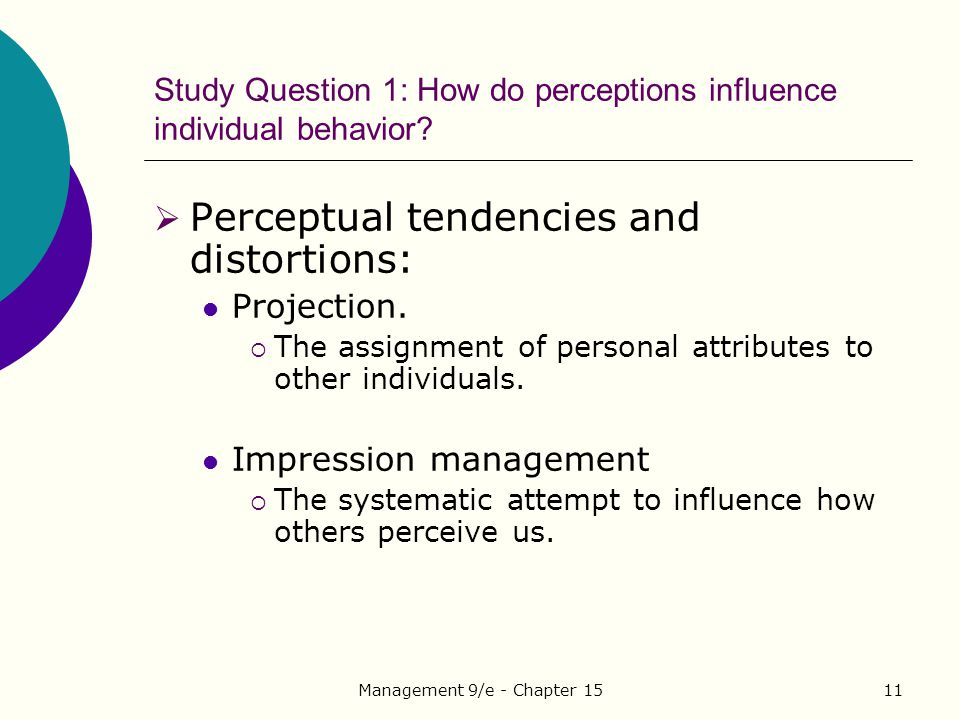 Study Question 1: How do perceptions influence individual behavior