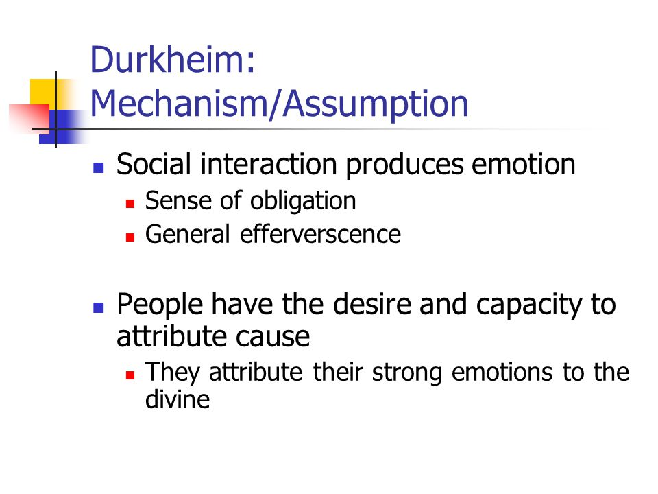 Durkheim: Mechanism/Assumption