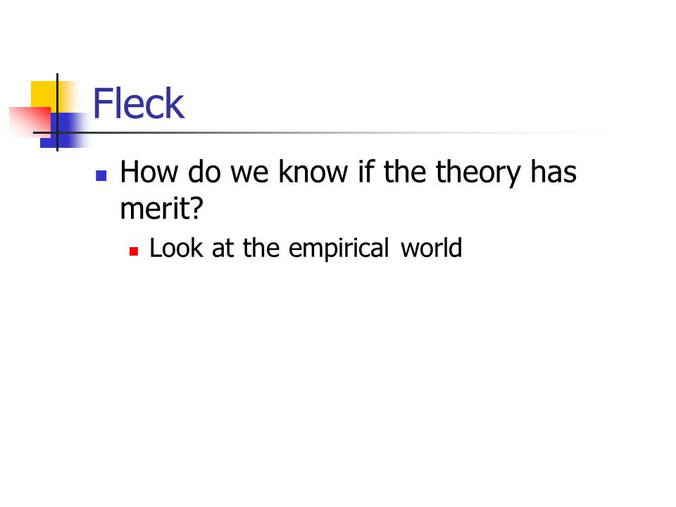 Fleck How do we know if the theory has merit