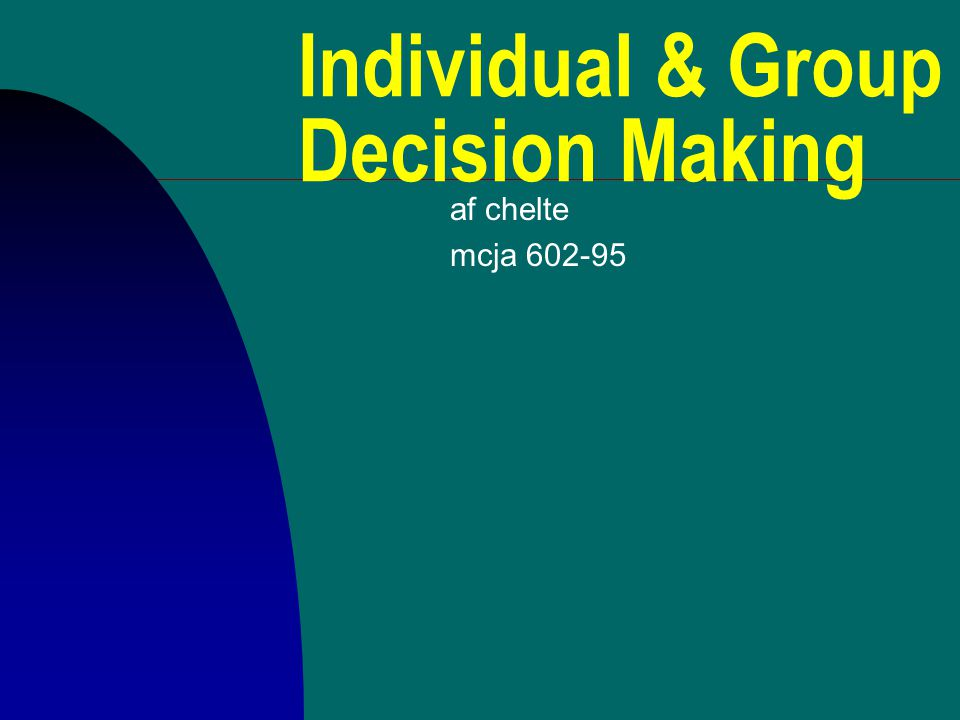 Individual & Group Decision Making