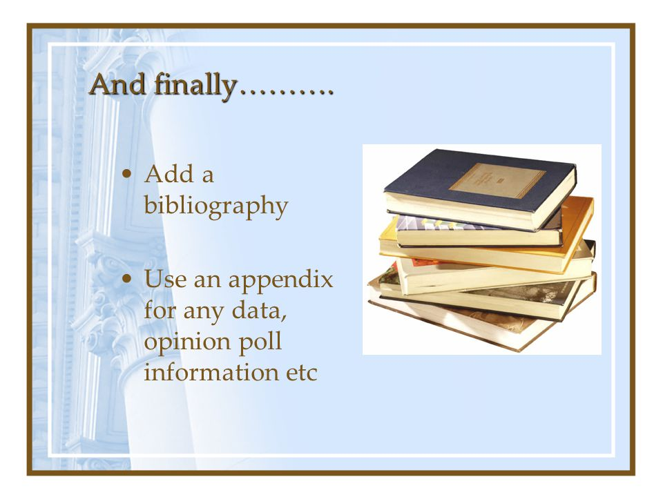 And finally………. Add a bibliography