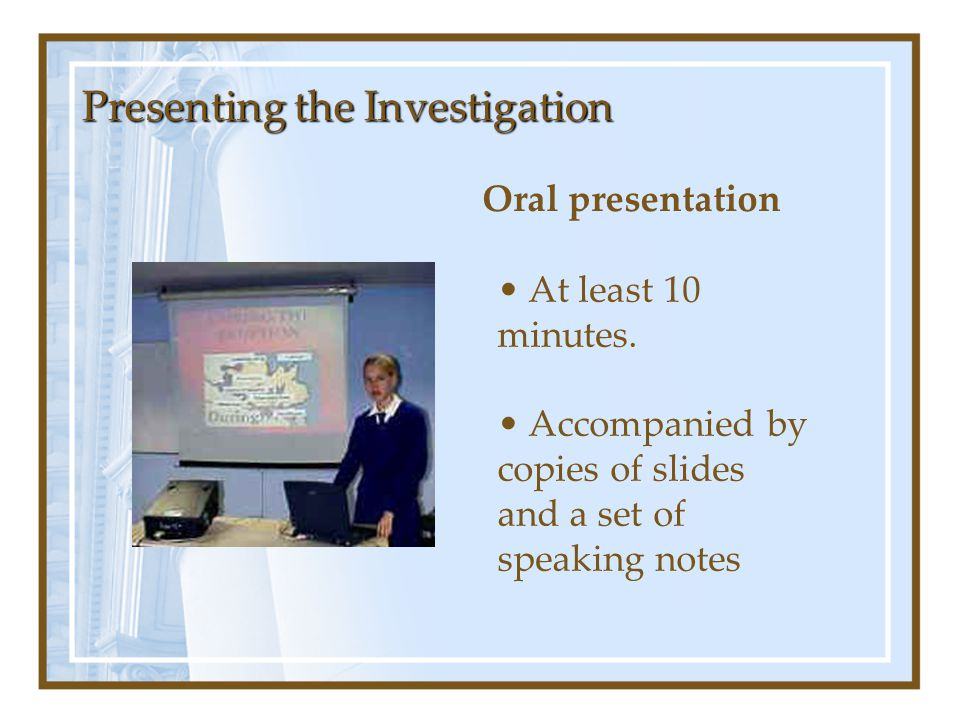 Presenting the Investigation