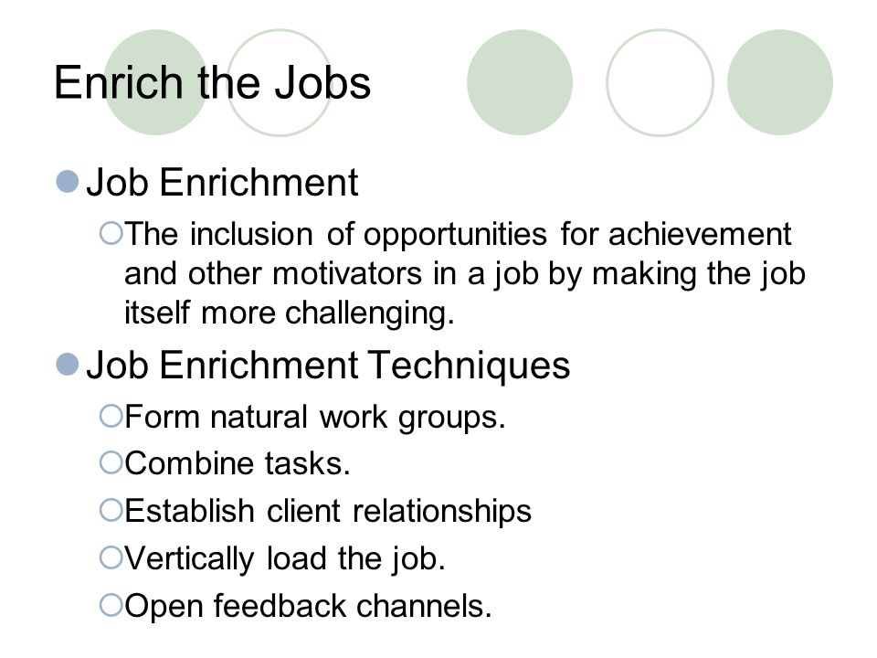 Enrich the Jobs Job Enrichment Job Enrichment Techniques