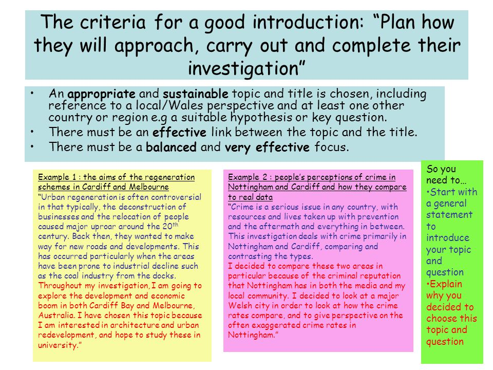 The criteria for a good introduction: Plan how they will approach, carry out and complete their investigation
