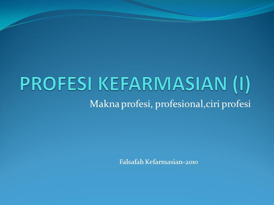 PROFESI KEFARMASIAN (I)