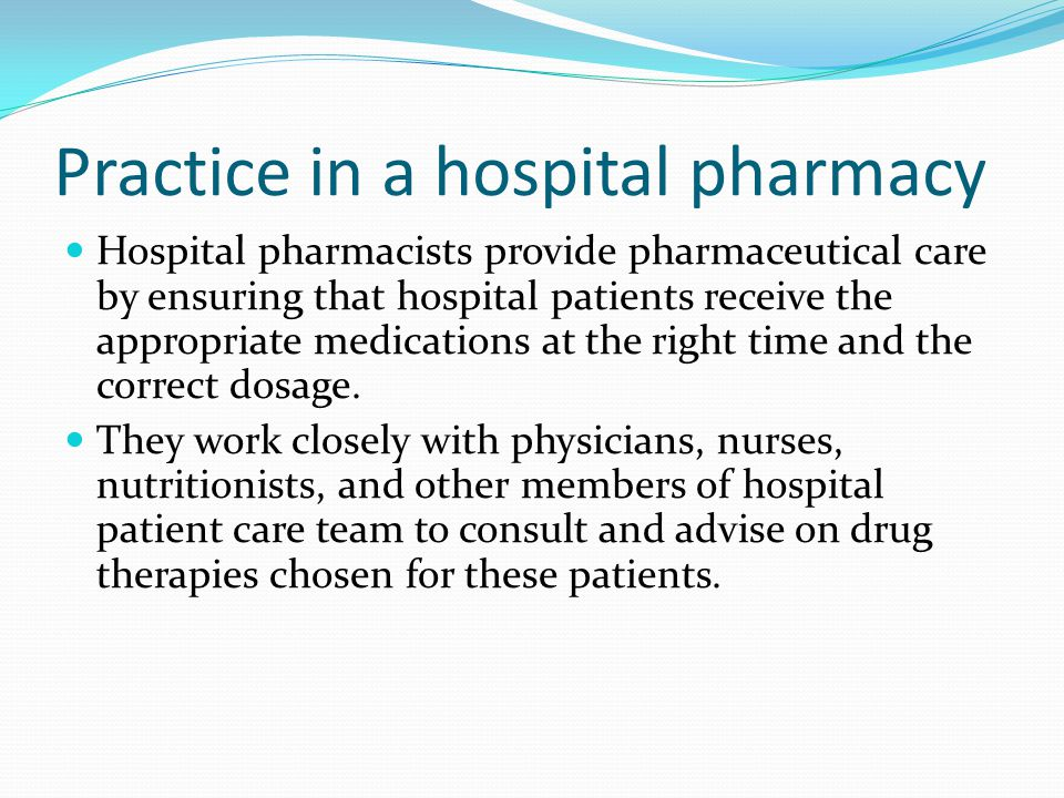 Practice in a hospital pharmacy