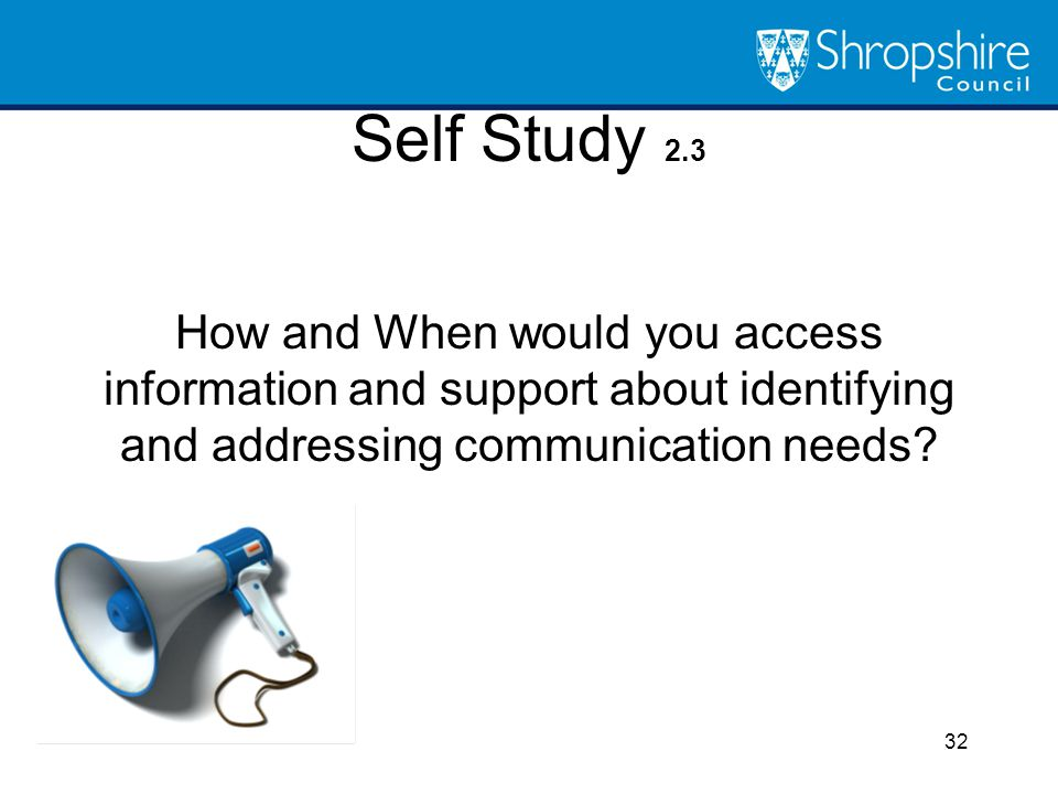 Self Study 2.3 How and When would you access information and support about identifying and addressing communication needs