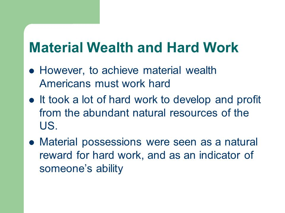 Material Wealth and Hard Work