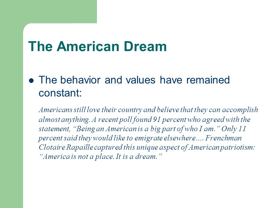The American Dream The behavior and values have remained constant: