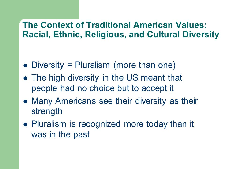 The Context of Traditional American Values: Racial, Ethnic, Religious, and Cultural Diversity