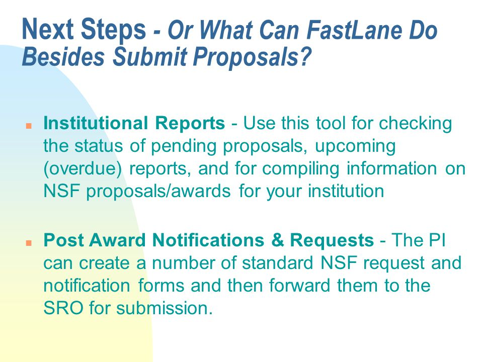 Next Steps - Or What Can FastLane Do Besides Submit Proposals