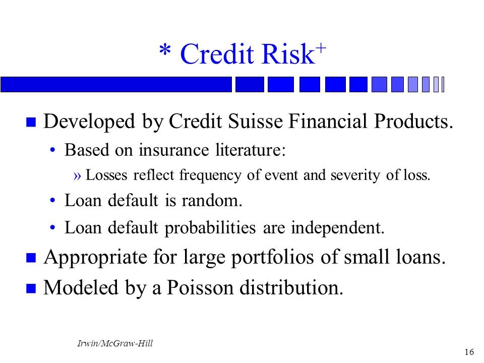 * Credit Risk+ Developed by Credit Suisse Financial Products.
