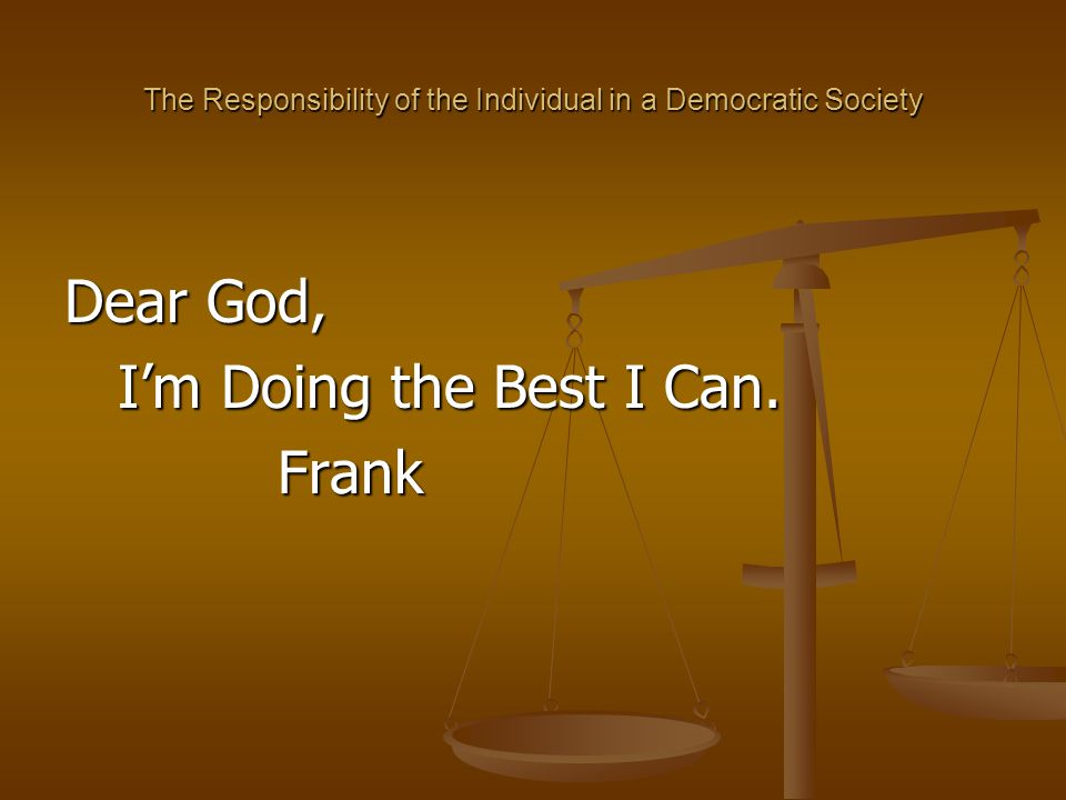 The Responsibility of the Individual in a Democratic Society
