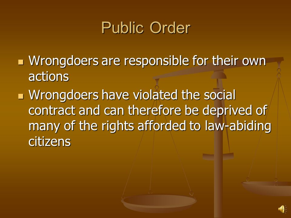 Public Order Wrongdoers are responsible for their own actions