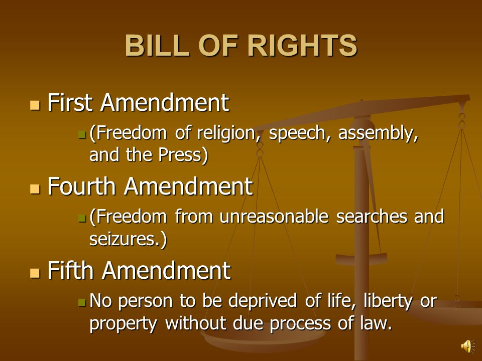 BILL OF RIGHTS First Amendment Fourth Amendment Fifth Amendment