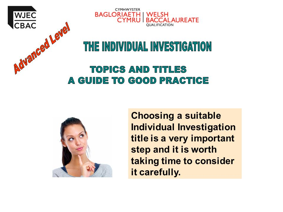 Advanced Level THE INDIVIDUAL INVESTIGATION. TOPICS AND TITLES. A GUIDE TO GOOD PRACTICE.