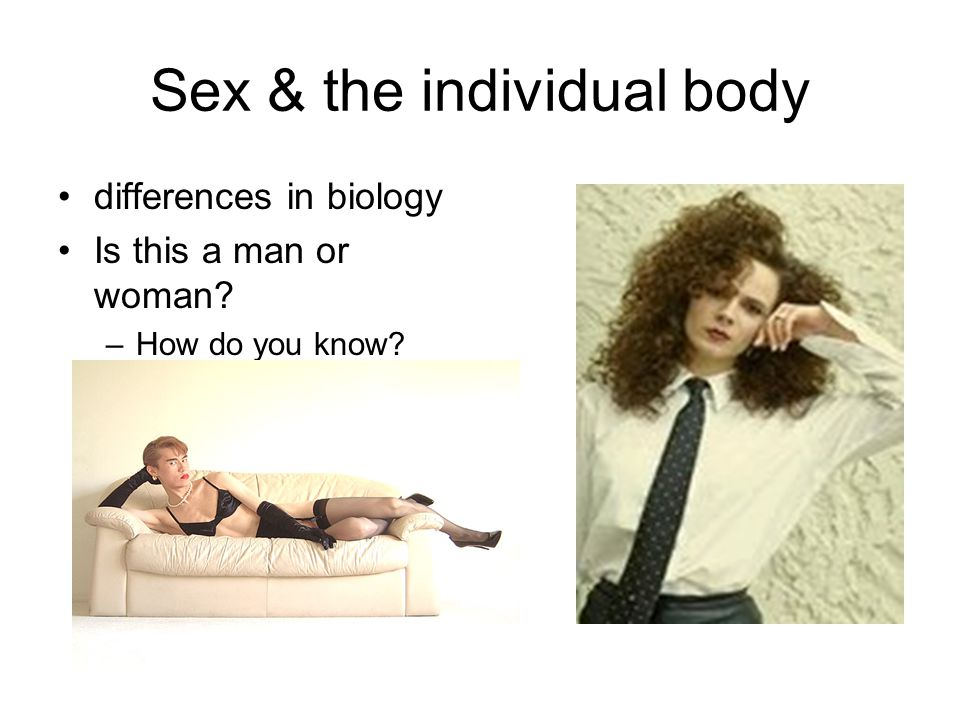 Sex & the individual body