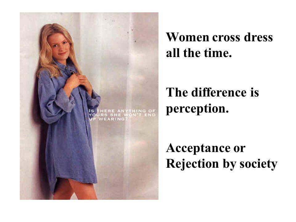Women cross dress all the time.