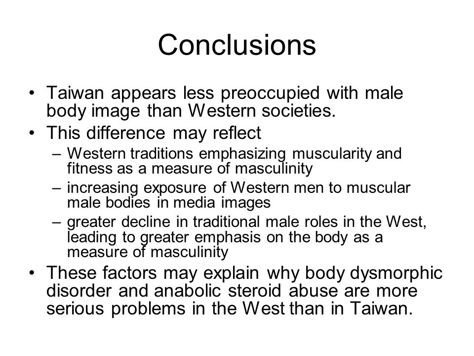 Conclusions Taiwan appears less preoccupied with male body image than Western societies. This difference may reflect.