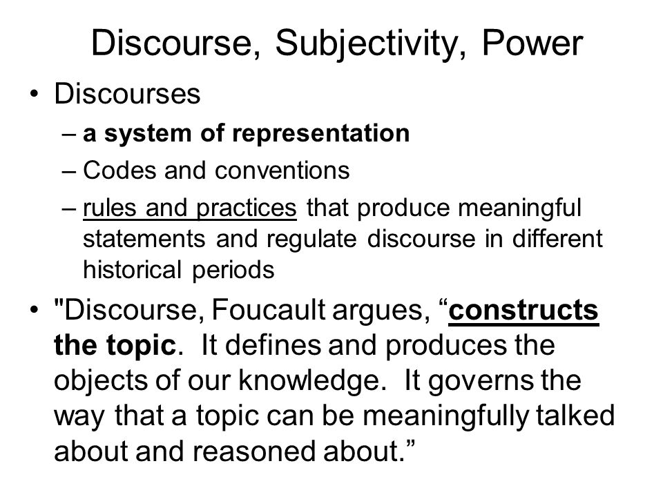 Discourse, Subjectivity, Power