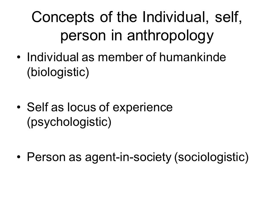 Concepts of the Individual, self, person in anthropology