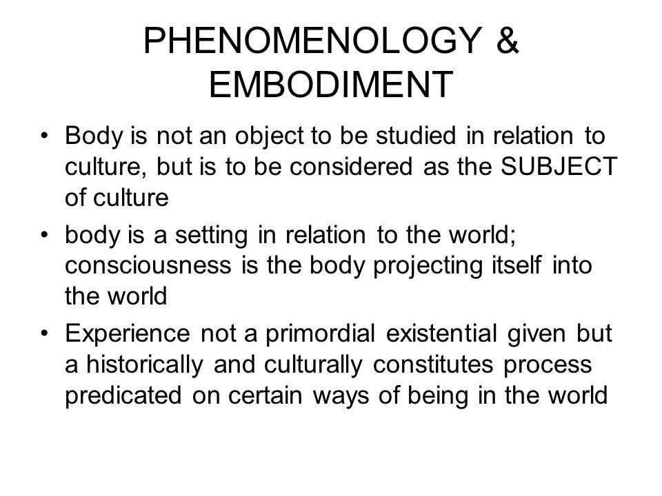 PHENOMENOLOGY & EMBODIMENT