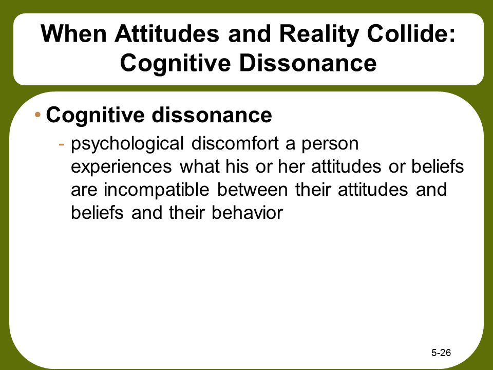 When Attitudes and Reality Collide: Cognitive Dissonance