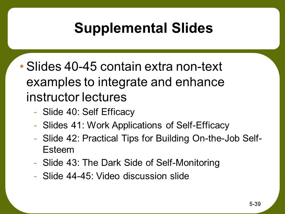 Supplemental Slides Slides 40-45 contain extra non-text examples to integrate and enhance instructor lectures.