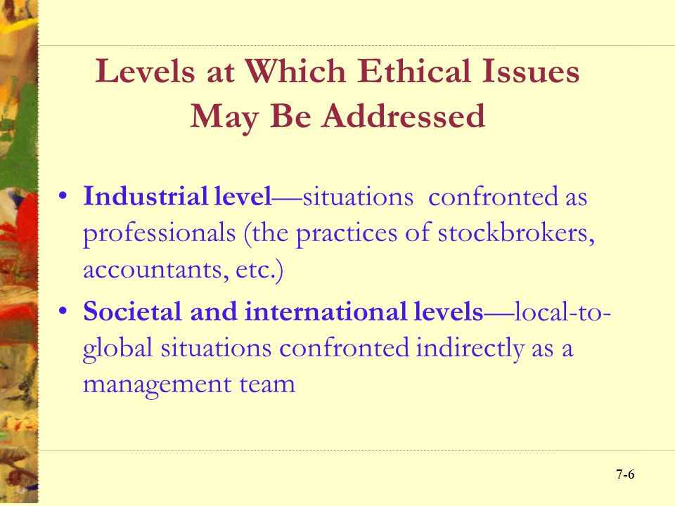 Levels at Which Ethical Issues May Be Addressed