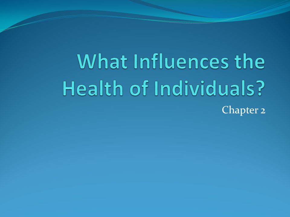 What Influences the Health of Individuals