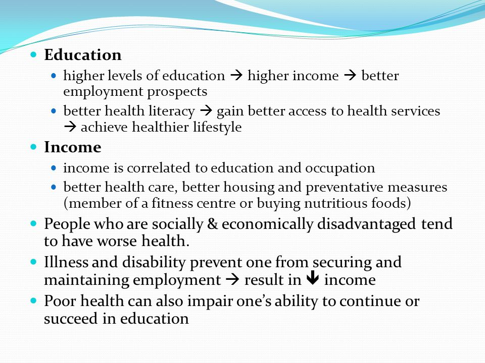 Education higher levels of education  higher income  better employment prospects.