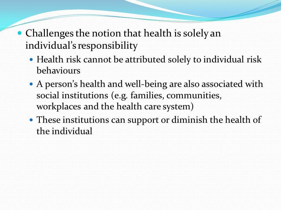 Challenges the notion that health is solely an individual's responsibility