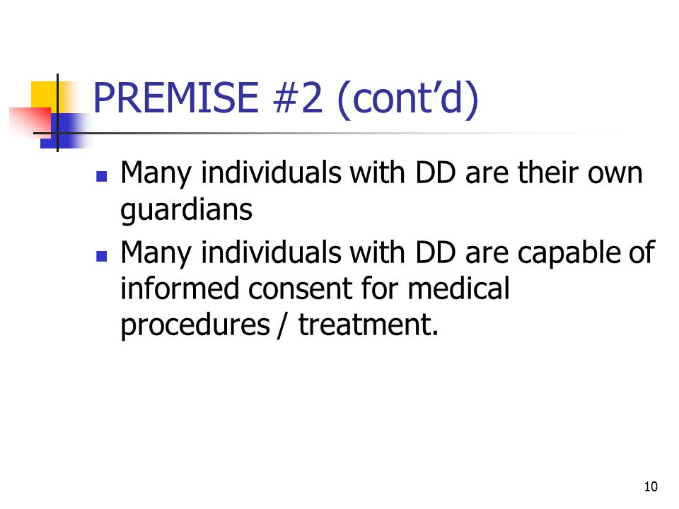 PREMISE #2 (cont'd) Many individuals with DD are their own guardians