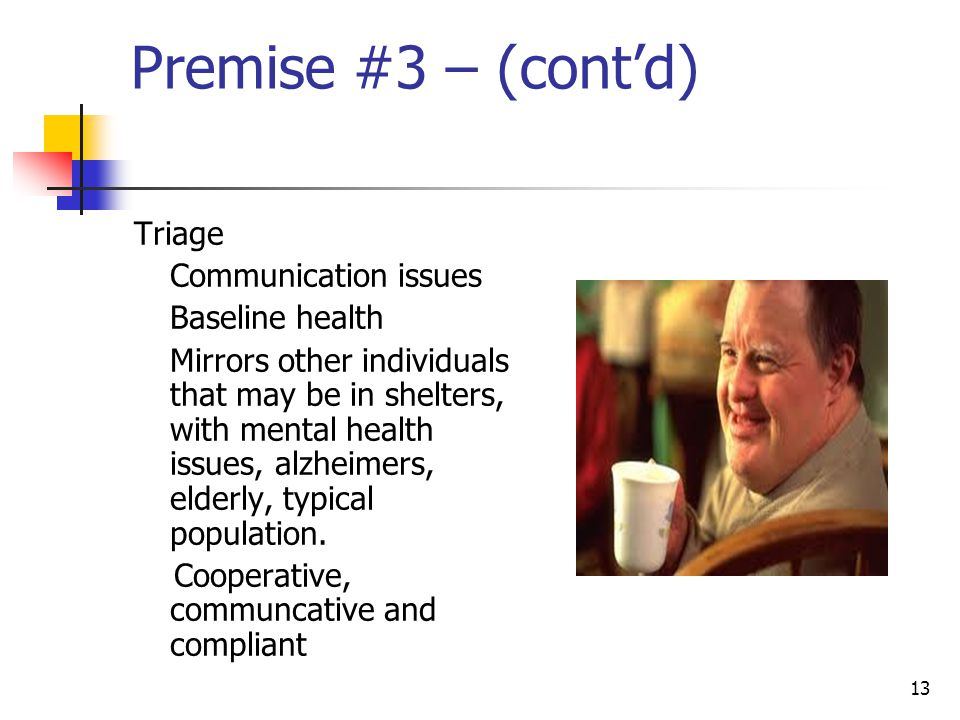 Premise #3 – (cont'd) Triage Communication issues Baseline health