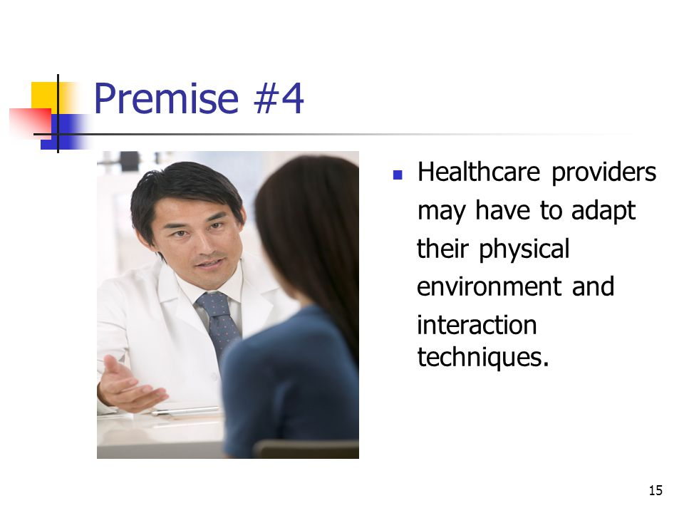 Premise #4 Healthcare providers may have to adapt their physical