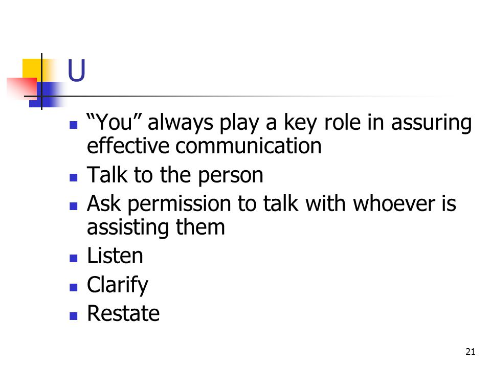 U You always play a key role in assuring effective communication