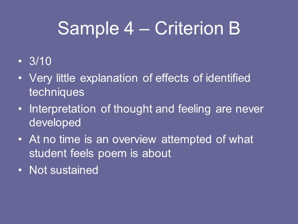 Sample 4 – Criterion B 3/10. Very little explanation of effects of identified techniques. Interpretation of thought and feeling are never developed.