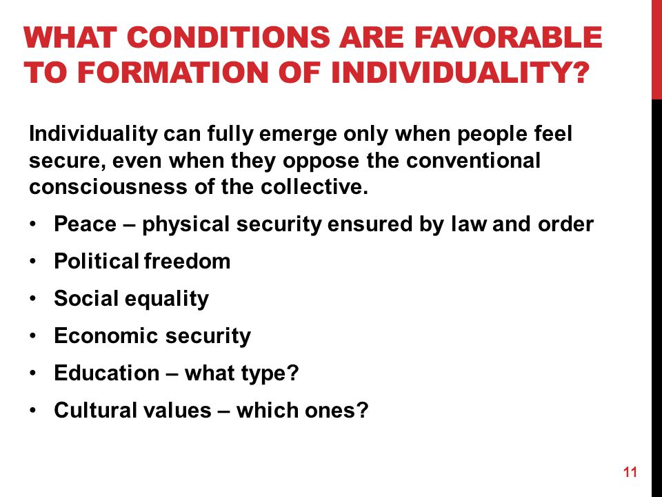 What conditions are favorable to formation of individuality