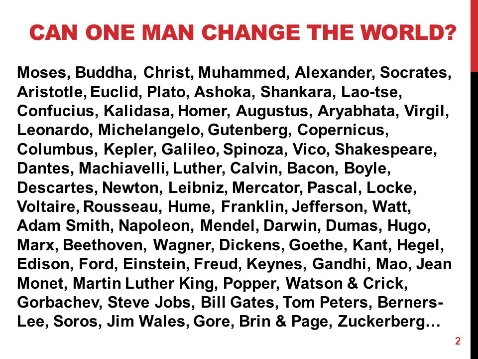 Can one man change the world