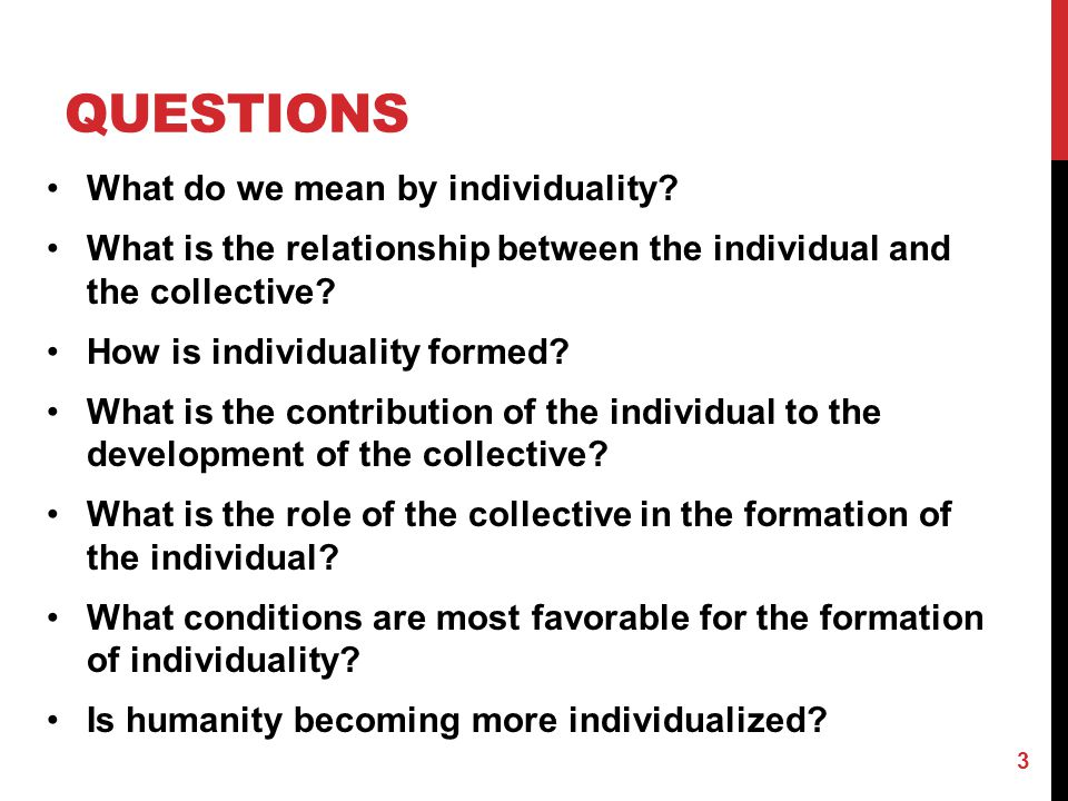Questions What do we mean by individuality
