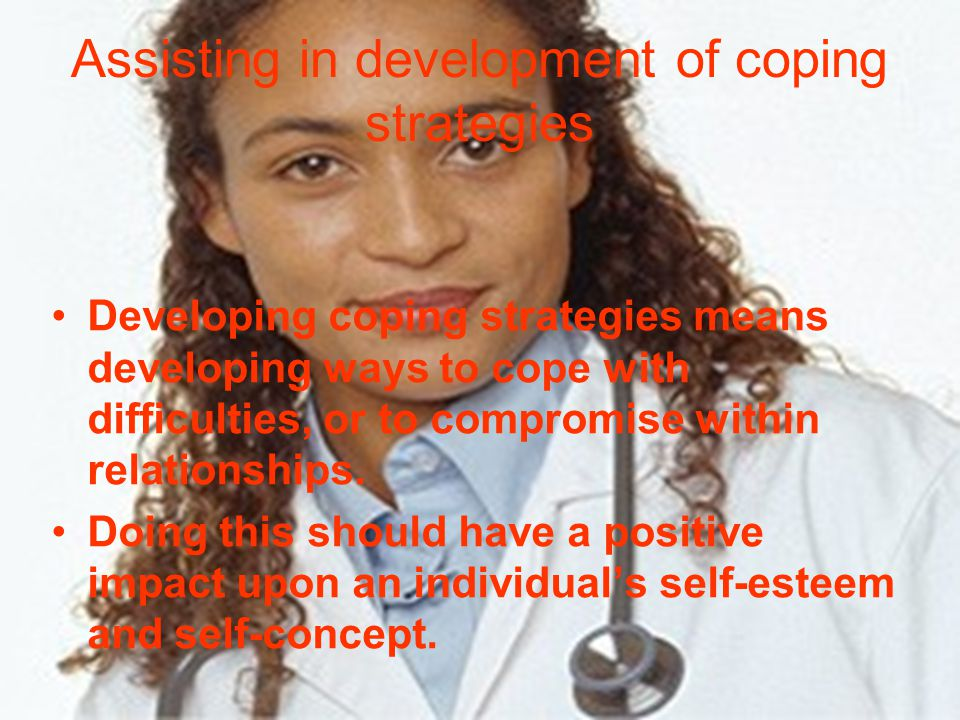 Assisting in development of coping strategies