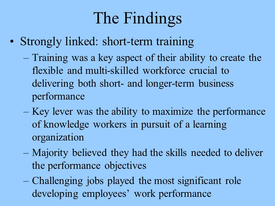 The Findings Strongly linked: short-term training