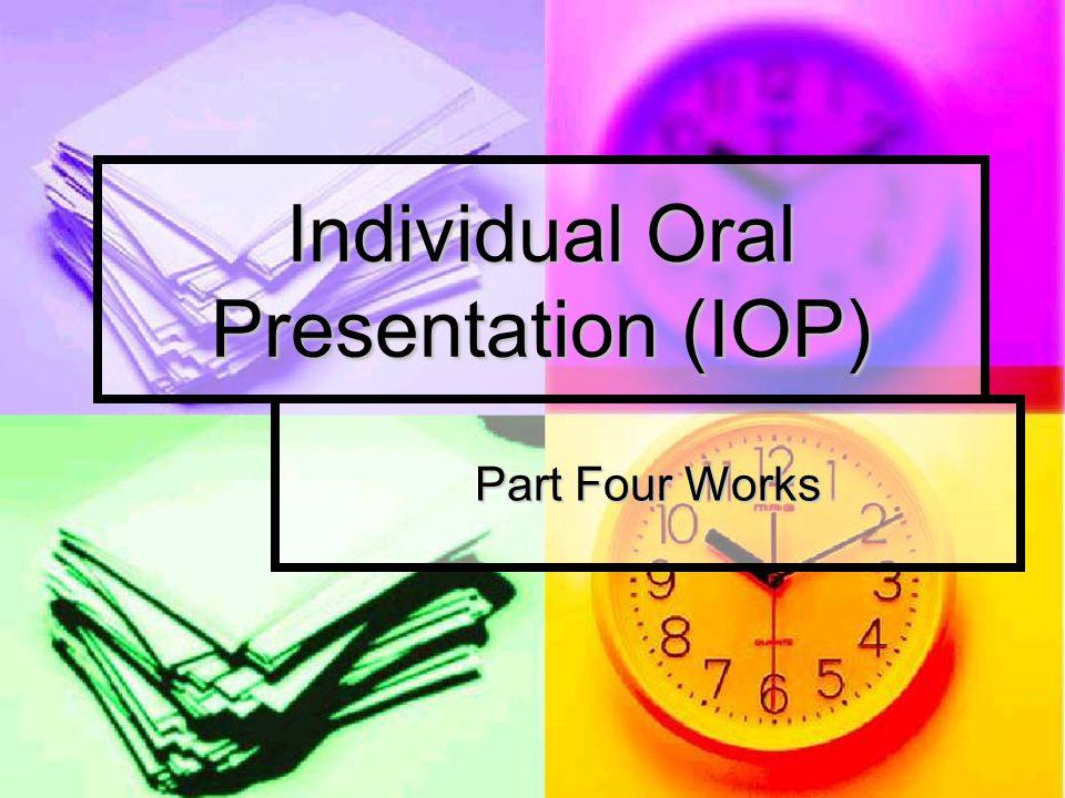 Individual Oral Presentation (IOP)
