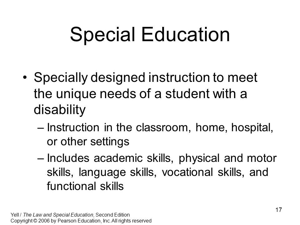 Special Education Specially designed instruction to meet the unique needs of a student with a disability.